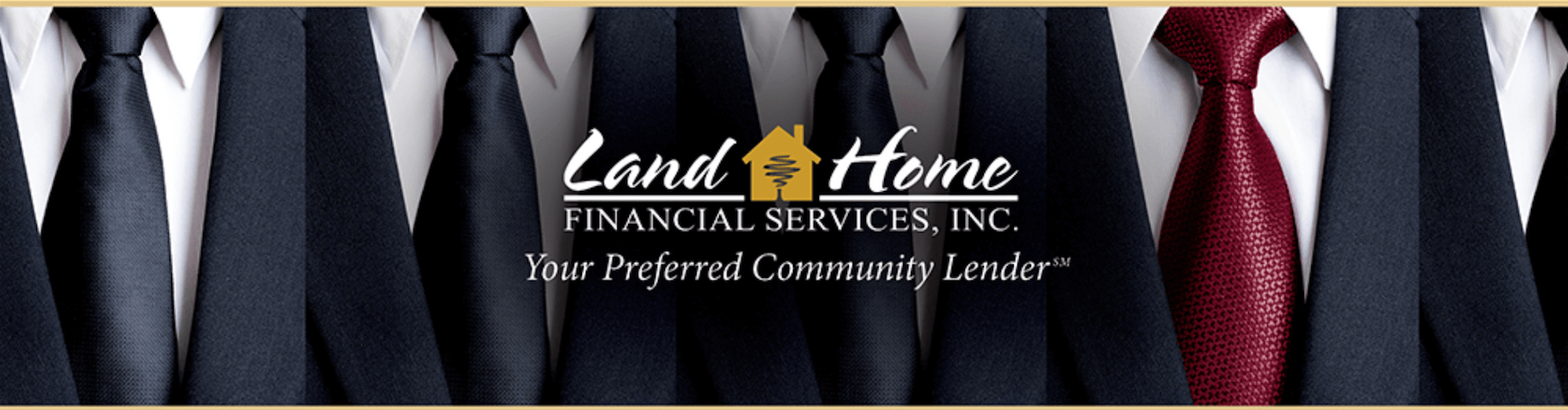 Land Home Financial's Corporate Community Lending Program